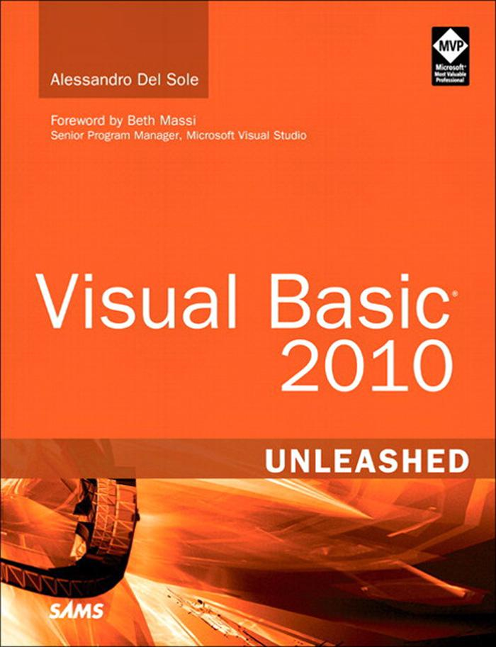 Visual Basic 2010: Unleashed By: Alessandro Del Sole