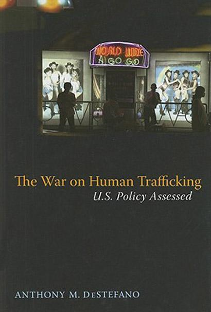 War on Human Trafficking, The: U.S. Policy Assessed