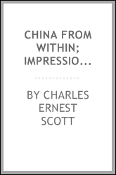 China from within; Impressions and experiences