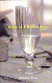 Water in a Broken Glass By: Odessa Rose