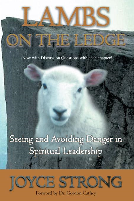 LAMBS ON THE LEDGE: Seeing and Avoiding Danger in Spiritual Leadership