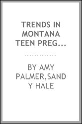 Trends in Montana teen pregnancies and their outcomes: 1981-1995