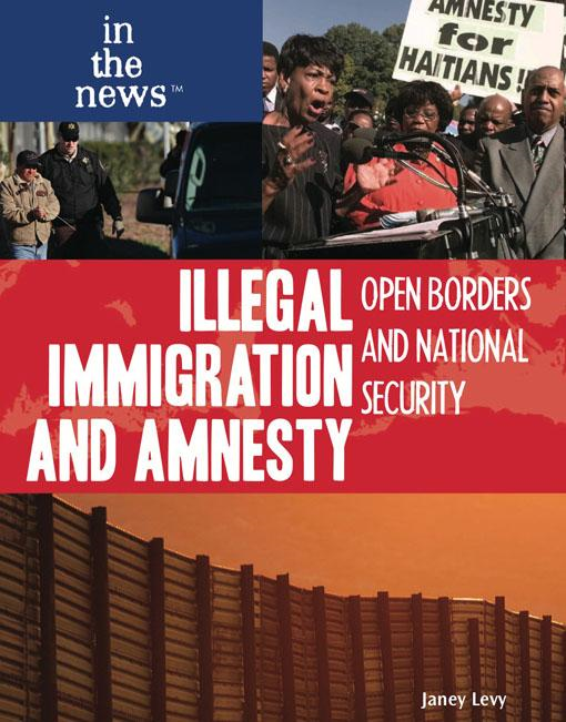 Illegal Immigration and Amnesty: Open Borders and National Security