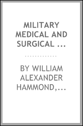 Military medical and surgical essays ; prepared for the United States Sanitary Commission