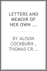 Letters and Memoir of Her Own Life
