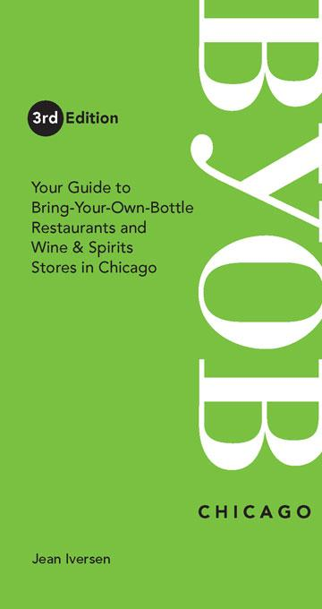 BYOB Chicago: Your Guide to Bring-Your-Own-Bottles Restaurants and Wine & Spirits Stores in Chicago