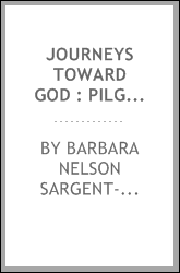 Journeys toward God : pilgrimage and crusade