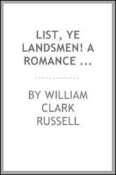 List, ye landsmen! A romance of incident