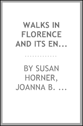 Walks in Florence and its environs, Volume 2