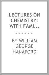 Lectures on Chemistry: With Familiar Directions for Performing Experiments with a Small ...