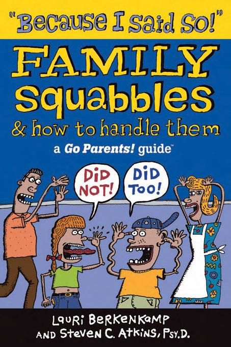 """Because I Said So!"": Family Squabbles & How to Handle Them"