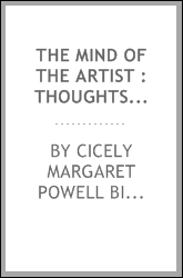 The Mind of the artist : thoughts and sayings of painters and sculptors on their art