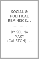 Social & political reminiscences : With reproductions of a number of portraits from pencil sketches by the author, and also of sketches by Sir Frank Lockwood and A.S. Cope