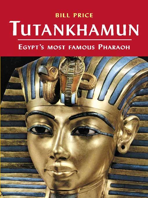 Tutankhamun: Egypt's Most Famous Pharaoh