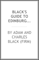 Black's Guide to Edinburgh ...
