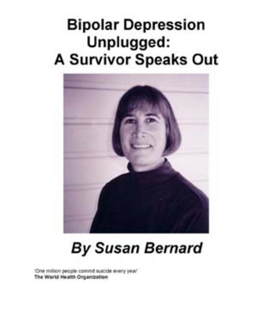 Bi-Polar Depression Unplugged By: Susan Bernard