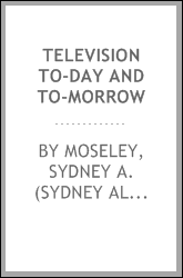 Television to-day and to-morrow