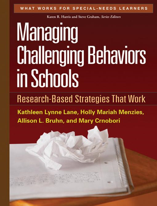 Managing Challenging Behaviors in Schools By: Kathleen Lane