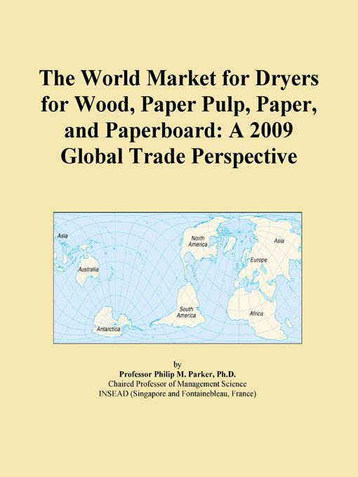 download the world market for dryers for wood, paper pulp, paper