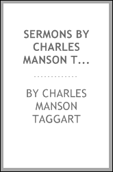 Sermons by Charles Manson Taggart: With a Memoir by John H. Heywood.