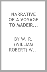 Narrative of a voyage to Madeira, Teneriffe and along the shores of the Mediterranean, including a visit to Algiers, Egypt, Palestine, Tyre, Rhodes, Telmessus, Cyprus and Greece. With observations on the present state and prospects of Egypt and Pales