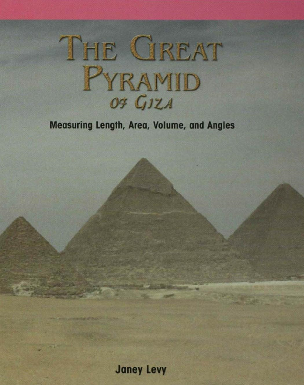 The Great Pyramid of Giza: Measuring Length, Area, Volume, and Angles