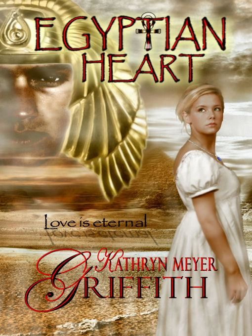 Egyptian Heart By: Kathryn Meyer Griffith