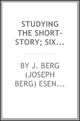 Studying the short-story; sixteen short-story classics, with introductions, notes and a new laboratory study method for individual reading and use in colleges and schools