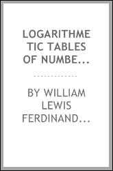 Logarithmetic Tables of Numbers and Trigonometric Functions
