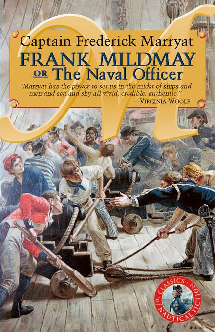 Frank Mildmay or the Naval Officer By: Captain Marryat