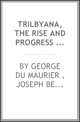 Trilbyana, the rise and progress of a popular novel