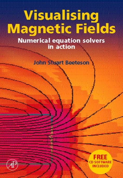 Visualising Magnetic Fields: Numerical Equation Solvers in Action: Numerical Equation Solvers in Action
