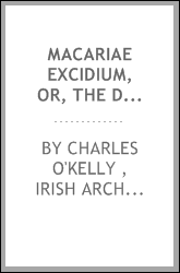 Macariae Excidium, Or, The Destruction of Cyprus: Being a Secret History of the War of the ...