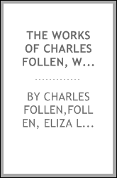 The works of Charles Follen, with a memoir of his life