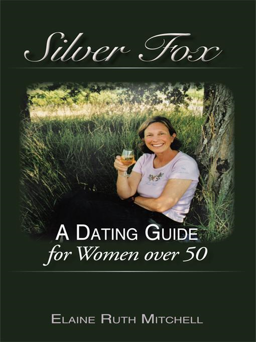 Silver Fox: A Dating Guide for Women Over 50