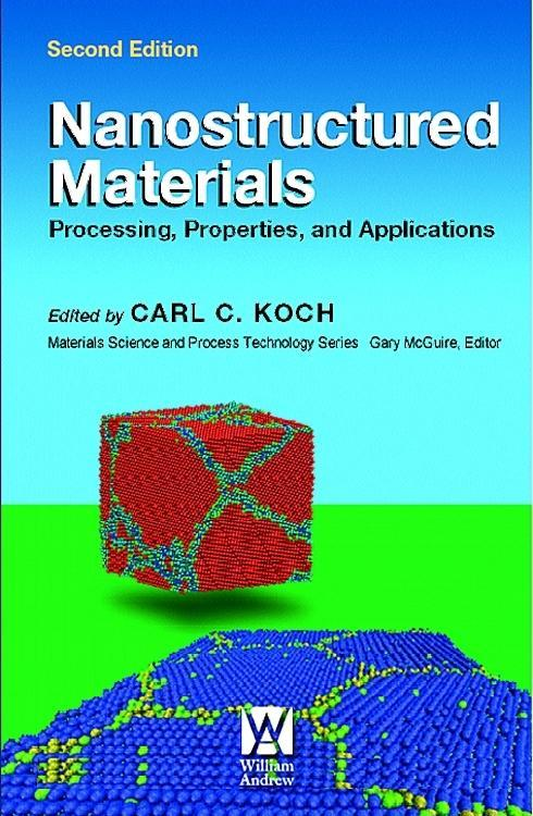 Nanostructured Materials: Processing, Properties, and Applications