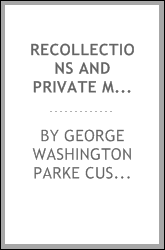 Recollections and private memoirs of Washington [microform]