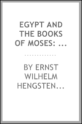 Egypt and the Books of Moses: Or the Books of Egypt, with an Appendix