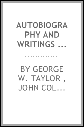 Autobiography and Writings of George W. Taylor