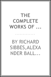 The complete works of Richard Sibbes, D.D