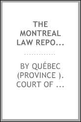 The Montreal Law Reports: Court of Queen's Bench