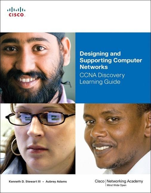 Designing and Supporting Computer Networks, CCNA Discovery Learning Guide By: Kenneth D Stewart III