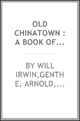 Old Chinatown : a book of pictures