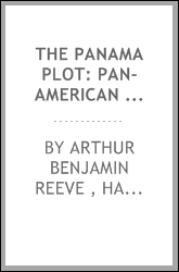 The Panama Plot: Pan-American Adventures of Craig Kennedy, Scientific Dectective