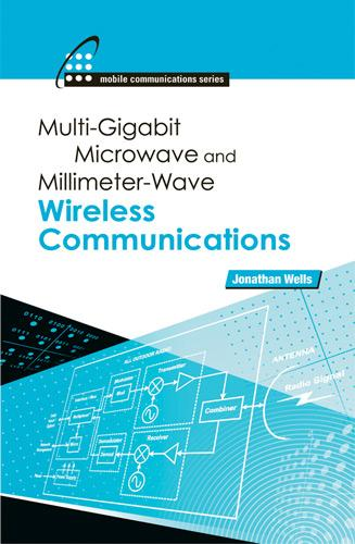 Multigigabit Microwave and Millimeter-Wave Wireless Communications