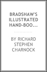 Bradshaw's illustrated hand-book to Spain and Portugal: a complete guide for travellers in the ...