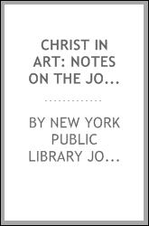 Christ in Art: Notes on the John Powell Lenox Collection