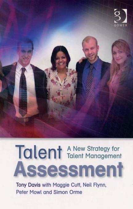 Talent Assessment : A New Strategy for Talent Management