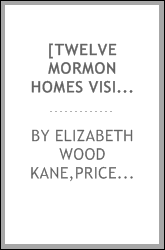 [Twelve Mormon homes visited in succession on a journey through Utah to Arizona.]