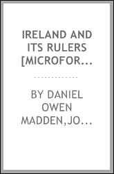 Ireland and its rulers [microform] : since 1829